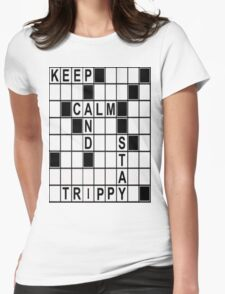 Keep Calm Stay Trippy MOFO! Womens Fitted T-Shirt