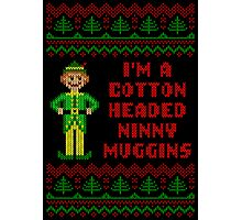 Funny Elf Cotton Headed Ninny Muggins Ugly Sweater Photographic Print
