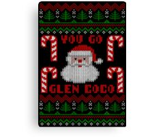 Funny  You Go Glen Coco Ugly Christmas Sweater Canvas Print
