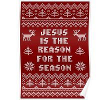 Jesus is The Reason for The Season Ugly Sweater Poster