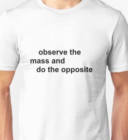 observe the mass Unisex T-Shirt