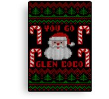 You Go Glen Coco Funny Ugly Christmas Sweater Canvas Print