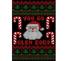 You Go Glen Coco Funny Ugly Christmas Sweater Photographic Print