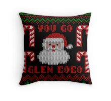 You Go Glen Coco Funny Ugly Christmas Sweater Throw Pillow