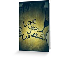 """""""Love Your Curves"""" Greeting Card"""