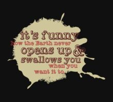 """""""It's funny how the Earth never opens up and swallows you..."""" (Buffy the Vampire Slayer) Kids Clothes"""