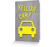Yellow Car! Greeting Card