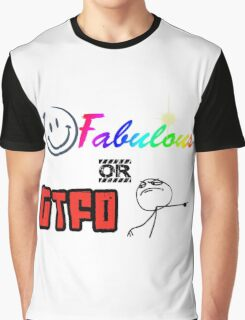 Fabulous or GTFO Graphic T-Shirt
