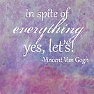 Van Gogh Quote Poster by hispurplegloves