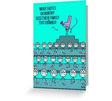 WORK FASTER.  Greeting Card