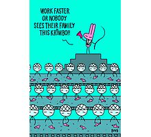 WORK FASTER.  Photographic Print