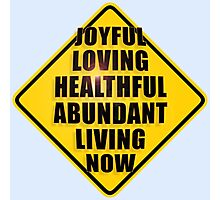 Joyful Sign Photographic Print