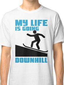 My life is going downhill: Snowboarding Classic T-Shirt