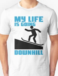 My life is going downhill: Snowboarding T-Shirt