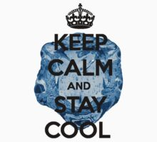 Keep Calm and Stay Cool by Markus Amstrup