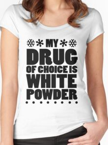 My drug of choice is white powder Women's Fitted Scoop T-Shirt