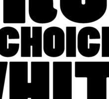 My drug of choice is white powder Sticker