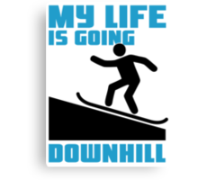 My life is going downhill: Snowboarding Canvas Print