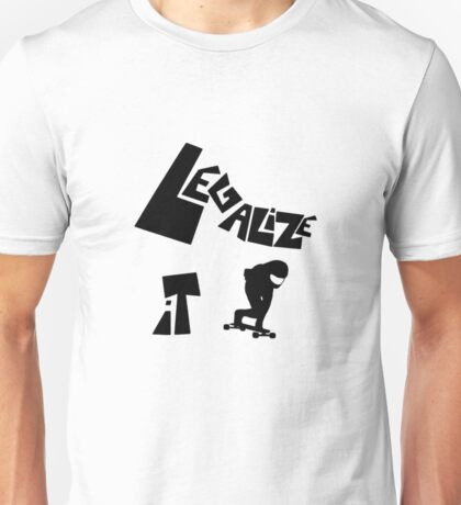 Legalize it!! Unisex T-Shirt