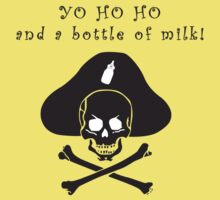 Yo Ho Ho and a bottle of milk kids t-shirt Kids Tee