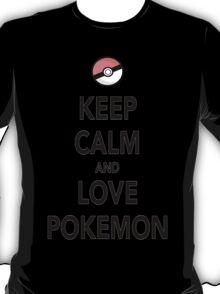 Keep Calm and Love Pokemon T-Shirt