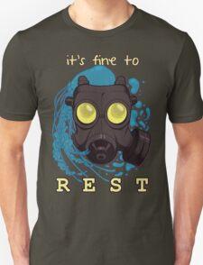 It's fine to rest. Unisex T-Shirt