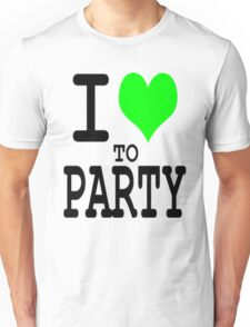 I Love To Party Unisex T-Shirt