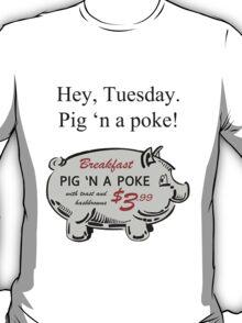 Pig 'n a Poke T-Shirt
