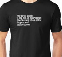 """In three words I can sum up everything I've learned about life: it goes on.""  ― Robert Frost Unisex T-Shirt"
