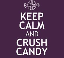 KEEP CALM AND CRUSH CANDY Womens Fitted T-Shirt