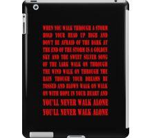 You'll Never Walk Alone - RED iPad Case/Skin
