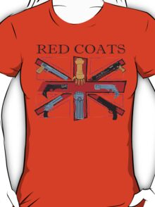 Join the Red Coats!!!! T-Shirt