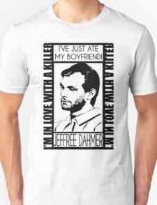I'VE JUST ATE MY BOYFRIEND T-Shirt