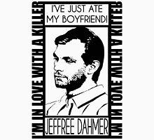 I'VE JUST ATE MY BOYFRIEND Unisex T-Shirt