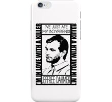 I'VE JUST ATE MY BOYFRIEND iPhone Case/Skin