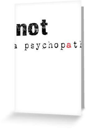 Not A Psychopath by calvingreg09