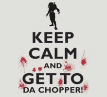 KEEP CALM... AND GET TO DA CHOPPER! (Predator) BLACK by Sharknose