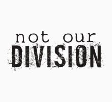 Not Our Division by calvingreg09