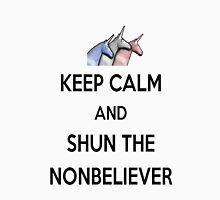Keep Calm and Shun the Nonbeliever Unisex T-Shirt