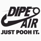 DIPE AIR - JUST POOH IT. by Lilterra