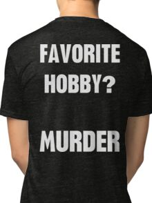 Favorite Hobby Murder Tri-blend T-Shirt