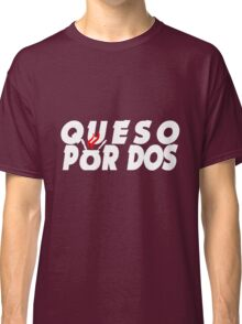 Queso Por Dos. Classic T-Shirt