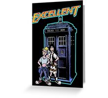 Bill and Ted Excellent Tardis Adventures  Greeting Card