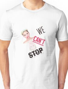 We can't stop Unisex T-Shirt