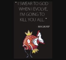 I Swear To God When I Evolve, I'm Going To Kill You All - Magikarp by danieldrache
