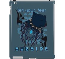 Let your fear subside. iPad Case/Skin