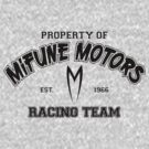 Property of Mifune Motors Racing Team by M Dean Jones