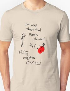 Fluffy Might Be EVIL! T-Shirt