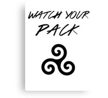 Watch Your Pack Canvas Print