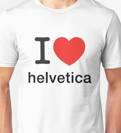 I Love Helvetica Unisex T-Shirt